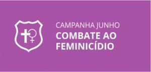 campanha junho Combate ao Feminicídio