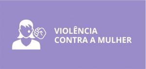 violência contra a mulher.
