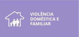 Violência domestica e familiar.