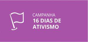Campanha 16 dias de ativismo